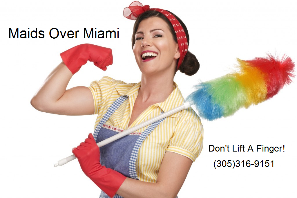 33172-Doral, 33122-Doral, 33146-Coral Gables, 33134-Coral Gables, Maids Over Miami-Doral, Eco-Friendly Cleaning Services, Construction clean-up, Miami, Cleaning, Maids in miami, Services, Company, Jobs, Pros, miami, cleaning Service, Beach House, Office cleaning, Jobs, Miami, Near me, miami, maids, move, relocation company,local Moving, Miami Moving, Broward moving, mudazas, services, local, moving company, moving services, moving companies, movers,Broward County Atlantic, 33077, 33071, Bonaventure, 33326, Broward Mall, 33388, Central Carrier Annex, 33023, City of Sunrise, 33313, Coconut Creek, 33063, 33066, 33067, 33073, 33076, 33097, Cooper City, 33024, 33330, 33328, 33026, Coral Reef, 33067, Coral Springs, 33077, 33073, 33065, 33071, 33075, 33076, 33067, Dania, 33004, 33312, Dania Beach, 33004, 33312, Davie, 33324, 33314, 33312, 33317, 33024, 33325, 33326, 33329, 33328, 33330, 33331, 33355, 33332, Deerfield Beach, 33443, 33441, 33442, Financial Plaza, 33394, Fort Lauderdale, 33330, 33332, 33328, 33334, 33335, 33331, 33324, 33319, 33317, 33316, 33320, 33315, 33314, 33321, 33323, 33325, 33326, 33327, 33318, 33329, 33322, 33310, 33308, 33307, 33306, 33305, 33304, 33303, 33309, 33302, 33301, 33311, 33313, 33312, 33336, 33340, 33345, 33348, 33337, 33349, 33338, 33339, 33346, 33394, 33351, 33355, 33359, 33388, 33355, Golden Isles, 33009, Hallandale, 33009, 33008, Hallandale Beach, 33009, Hillcrest, 33081, Hillsboro Beach, 33062, Hollywood, 33312, 33084, 33023, 33022, 33021, 33020, 33024, 33019, 33081, 33029, 33083, 33025, 33082, 33026, 33027, 33028, 33332, 33314, Inverrary, 33319, Lauder Hill, 33319, 33321, Lauderdale by the Sea, 33308, Lauderdale Isles, 33312, Lauderdale Lakes, 33311, 33313, 33319, 33309, Lauderhill, 33313, 33311, 33319, 33321, 33351, Lazy Lake, 33305, Ldhl, 33313, 33319, 33321, Lighthouse Point, 33064, 33074, Margate, 33068, 33093, 33073, 33066, 33065, 33063, Miramar, 33029, 33083, 33027, 33025, 33023, North Lauderdale, 33068, Oakland Park, 33309, 33311, 33308, 33334, 33310, 33304, 33305, 33306, 33307, One Financial Plaza, 33394, Parkland, 33073, 33067, 33076, Pembroke Lakes, 33026, Pembroke Park, 33023, 33009, 33021, Pembroke Pines, 33026, 33025, 33027, 33082, 33332, 33331, 33330, 33083, 33024, 33081, 33029, 33028, 33084, 33023, 33022, 33020, 33019, Plantation, 33311, 33312, 33313, 33327, 33388, 33337, 33336, 33317, 33326, 33325, 33324, 33323, 33322, 33318, Pompano Beach, 33063, 33071, 33069, 33068, 33067, 33066, 33073, 33064, 33074, 33062, 33061, 33060, 33065, 33072, 33097, 33093, 33077, 33076, 33075, Port Everglades, 33316, Sea Ranch Lakes, 33308, South Florida, 33082, Sunrise, 33351, 33345, 33313, 33304, 33319, 33321, 33322, 33323, 33325, 33326, 33338, Tamarac, 33321, 33320, 33319, 33323, 33351, 33309, West Hollywood, 33023, Weston, 33327, 33331, 33332, 33326, Wilton Manors, 33305, 33334, 33311. Miami-Dade County Aventura, 33280, 33180, 33160, Bal Harbour, 33154, Barry University, 33161, Bay Harbor Islands, 33154, Biscayne Gardens, 33168, Biscayne Park, 33261, 33181, 33161, Blue Lagoon, 33126, 33166, Brickell, 33231, Carl Fisher, 33139, Carol City, 33055, 33056, Coconut Grove, 33133, 33134, 33146, Coral, 33145, Coral Gables, 33145, 33234, 33158, 33114, 33156, 33146, 33124, 33133, 33134, 33143, 33144, Crossings, 33186, Cutler Ridge, 33190, 33189, 33170, 33157, Doral Branch, 33172, 33122, Dr Martin Luther King Jr, 33147, El Portal, 33138, 33150, Everglades National Park, 33030, Fisher Island, 33109, 33139, Flamingo Lodge, 33034, Florida City, 33034, Florida International Univ, 33199, Gables by the Sea, 33156, Golden Beach, 33160, Golden Shores, 33160, Goulds, 33170, Hialeah, 33015, 33016, 33011, 33010, 33012, 33013, 33018, 33054, 33002, 33014, 33017, Hialeah Gardens, 33016, 33018, 33010, Hialeah Lakes, 33014, 33015, Homestead, 33090, 33034, 33033, 33032, 33031, 33035, 33039, 33030, 33092, Homestead Air Force Base, 33039, Indian Creek, 33154, Kendall, 33158, 33156, 33183, 33173, 33186, 33193, 33196, 33256, 33296, 33176, 33283, Key Biscayne, 33149, Keystone Islands, 33161, 33261, La Gorce Island, 33139, Leisure City, 33030, 33033, Ludlam, 33255, Medley, 33178, 33166, Miami, 33195, 33110, 33185, 33239, 33238, 33234, 33233, 33231, 33199, 33243, 33196, 33245, 33194, 33193, 33192, 33190, 33189, 33188, 33187, 33153, 33197, 33280, 33299, 33242, 33283, 33184, 33269, 33266, 33265, 33261, 33257, 33256, 33255, 33247, 33296, 33161, 33186, 33167, 33166, 33165, 33164, 33162, 33160, 33159, 33158, 33157, 33156, 33155, 33154, 33163, 33173, 33183, 33181, 33179, 33178, 33177, 33176, 33174, 33172, 33170, 33169, 33168, 33175, 33010, 33180, 33110, 33109, 33107, 33102, 33101, 33055, 33054, 33018, 33017, 33015, 33114, 33136, 33056, 33116, 33122, 33124, 33125, 33126, 33127, 33128, 33129, 33130, 33131, 33132, 33119, 33152, 33182, 33111, 33133, 33134, 33135, 33121, 33146, 33142, 33143, 33141, 33145, 33147, 33014, 33148, 33016, 33150, 33151, 33144, 33149, 33140, 33012, 33011, 33013, 33137, 33138, 33139, Miami Beach, 33154, 33141, 33140, 33139, 33119, 33109, 33160, 33239, Miami Gardens, 33015, 33017, Miami Lakes, 33018, 33016, 33015, 33014, Miami Shores, 33150, 33168, 33167, 33153, 33138, 33161, Miami Springs, 33266, 33166, Milam Dairy, 33166, Modello, 33030, Naranja, 33092, 33033, 33032, NMB, 33181, 33161, 33180, 33280, Normandy, 33141, Normandy Isle, 33141, North Bay Village, 33141, North 33261, 33181, 33169, 33168, 33167, 33162, 33161, North Miami Beach, 33261, 33181, 33180, 33179, 33169, 33161, 33162, 33160, Ojus, 33180, 33163, Olympia Heights, 33174, 33265, 33185, 33175, 33165, 33184, Opa Locka, 33056, 33055, 33054, 33014, Palm Springs North, 33015, Perrine, 33257, 33190, 33157, 33170, 33177, 33187, 33189, Pinecrest, 33156, Pinecrest Postal Store, 33256, Princeton, 33032, 33092, Quail Heights, 33190, 33170, 33177, 33189, 33197, 33187, Redland, 33031, 33032, 33158, 33176, 33156, Seybold, 33132, Snapper Creek, 33176, Snapper West Annex, 33186, South Miami, 33243, 33256, 33176, 33173, 33183, 33143, 33146, 33155, 33156, South Miami Heights, 33157, Sunset, 33183, 33173, 33193, Sunset Island, 33140, Surfside, 33154, Sweetwater, 33182, 33194, 33184, 33172, 33174, 33144, Trail, 33194, Uleta, 33162, 33164, University of Miami, 33146, 33124, Venetian Islands, 33139, Virginia Gardens, 33166, West Kendall, 33183, West Miami, 33172, 33144, 33155, 33194, 33182, 33174, Westchester, 33165, Williams Island, 33160. Martin County Hobe Sound, 33475, 33455, Hutchinson Beach, 34957, Indiantown, 34956, Jensen Beach, 34957, 34958, Palm City, 34991, 34990, Port Salerno, 34992, Sewalls Point, 34996, Stuart, 34996, 34994, 34995, 34997, Stuart Annex, 34997, Treasure Coast Mall, 34957. Monroe County Big Pine Key, 33043, Big Torch Key, 33042, Conch Key, 33050, Cross Key, 33037, Cudjoe Key, 33042, Duck Key, 33050, East Rockland Key, 33040, Fiesta Key, 33001, Fort Jefferson National Mon, 33040, Grassy Key, 33050, Islamorada, 33036, 33070, Key Colony Beach, 33051, Key Largo, 33037, Key West, 33040, 33041, 33045, Key West Naval Air Station, 33040, Ky Wst, 33041, Layton, 33001, Little Torch Key, 33042, Long Key, 33001, Lower Matecumbe Key, 33036, Lower Sugarloaf Key, 33042, Marathon, 33051, 33050, 33052, Marathon Shores, 33052, 33050, Matecumbe Key, 33036, Middle Torch Key, 33042, Munson Island, 33040, Naval Air Station Unit 2, 33040, No Name Key, 33043, Ocean Reef, 33037, Ocean Reef Club, 33037, Plantation Key, 33036, 33070, Raccoon Key, 33040, Ramrod Key, 33042, Stock Island, 33041, 33040, Sugarloaf, 33044, 33042, Sugarloaf Key, 33042, 33044, Sugarloaf Shores, 33042, 33044, Summerland Key, 33044, 33043, 33042, Tavernier, 33070, Upper Key Largo, 33037, Upper Matecumbe Key, 33036, Upper Sugarloaf Key, 33042, Venetian Shores, 33036, Windley Key, 33036. Palm Beach County Atlantis, 33462, Belle Glade, 33430, Boca Raton, 33434, 33481, 33486, 33487, 33488, 33431, 33497, 33498, 33499, 33433, 33432, 33427, 33428, 33429, 33496, Boca Rio Br, 33433, 33488, Boynton Beach, 33425, 33424, 33426, 33474, 33435, 33436, 33437, Briny Breezes, 33435, Bryant, 33439, Canal Point, 33438, 33439, Delray Beach, 33448, 33447, 33482, 33446, 33483, 33445, 33444, 33484, Glen Ridge, 33406, Greenacres, 33467, 33463, 33454, 33415, 33413, Gulf Stream, 33483, Haverhill, 33417, 33415, 33409, Haverhill Br, 33422, 33417, 33409, Highland Beach, 33487, Hypoluxo, 33462, Jog Road, 33474, 33437, Juno Beach, 33408, Jupiter, 33478, 33477, 33469, 33468, 33458, Lake Harbor, 33459, Lake Park, 33403, Lake Worth, 33466, 33465, 33464, 33463, 33462, 33461, 33460, 33454, 33467, Lantana, 33462, 33465, Loxahatchee, 33470, Manalapan, 33462, North Palm Beach, 33408, 33410, 33403, Northwood, 33407, Ocean Ridge, 33435, Pahokee, 33476, Palm Beach, 33480, Palm Beach Gardens, 33408, 33410, 33418, 33420, Palm Beach Gardens Mall, 33410, Palm Beach Shores, 33404, Palm Springs, 33461, Palms Central, 33415, 33413, 33406, Palms West, 33411, 33414, 33421, Riviera Beach, 33403, 33404, 33407, 33419, Royal Palm Beach, 33421, 33411, Singer Island, 33404, South Bay, 33493, Spanish Isles Annex, 33496, 33434, 33498, Tequesta, 33469, Village of Golf, 33436, Wellington, 33414, West Boca Carrier Annex, 33428, West Boca Postal Store, 33497, 33428, West Delray Beach, 33484, 33448, 33446, West Palm Beach, 33414, 33415, 33413, 33418, 33416, 33419, 33422, 33421, 33420, 33417, 33407, 33412, 33411, 33410, 33408, 33406, 33405, 33404, 33403, 33402, 33401, 33409. Saint Lucie County Fort Pierce, 34982, 34981, 34979, 34984, 34954, 34946, 34986, 34947, 34987, 34953, 34952, 34951, 34950, 34988, 34949, 34945, 34948, 34983, 34985, Hutchinson Island, 34949, Port Saint Lucie, 34984, 34983, 34953, 34988, 34987, 34985, 34952, 34986, Saint Lucie West, 34953, 34983, maids, 34988, 34987, 34986, 34986, contact us